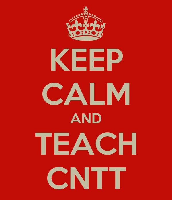 KEEP CALM AND TEACH CNTT