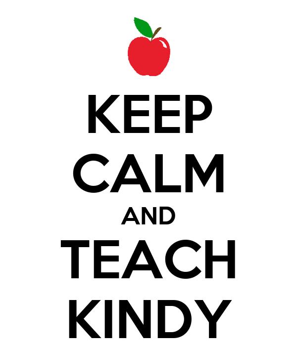 KEEP CALM AND TEACH KINDY