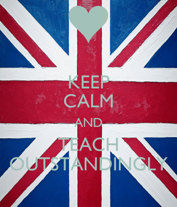 KEEP CALM AND TEACH OUTSTANDINGLY