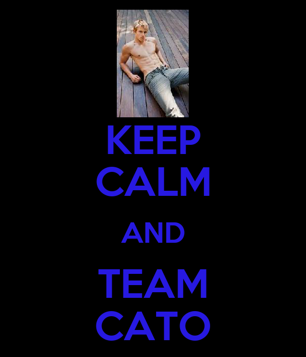 KEEP CALM AND TEAM CATO