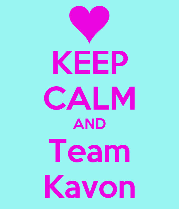 KEEP CALM AND Team Kavon