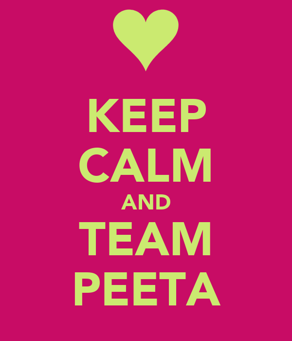 KEEP CALM AND TEAM PEETA