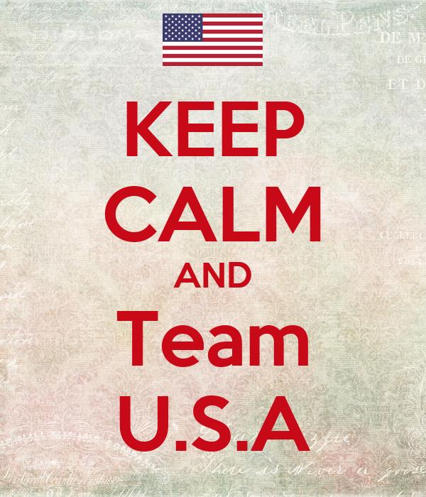 KEEP CALM AND Team U.S.A