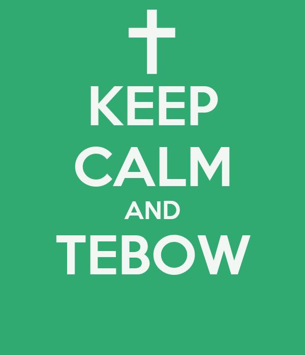 KEEP CALM AND TEBOW