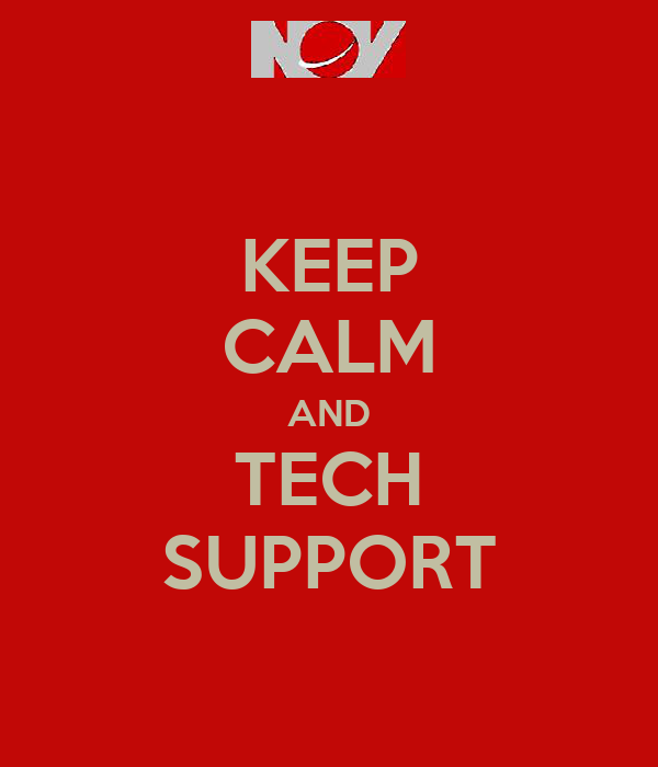 KEEP CALM AND TECH SUPPORT