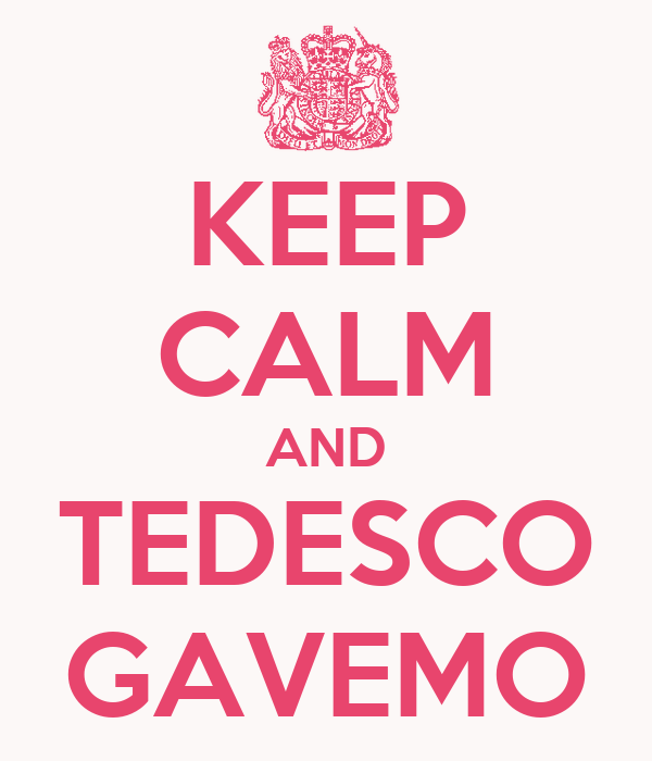 KEEP CALM AND TEDESCO GAVEMO