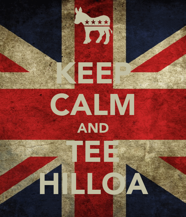 KEEP CALM AND TEE HILLOA