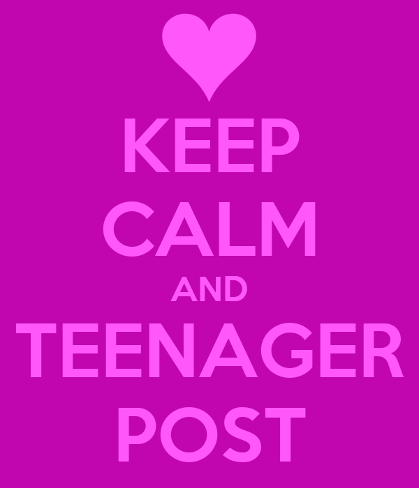 KEEP CALM AND TEENAGER POST