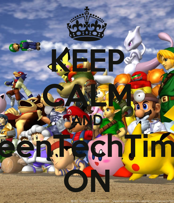 KEEP CALM AND TeenTechTime ON