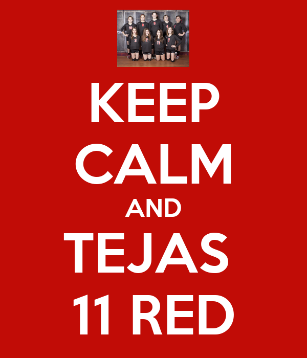 KEEP CALM AND TEJAS  11 RED