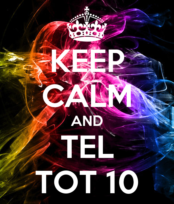 KEEP CALM AND TEL TOT 10 Poster | LIOPN S | Keep Calm-o-Matic