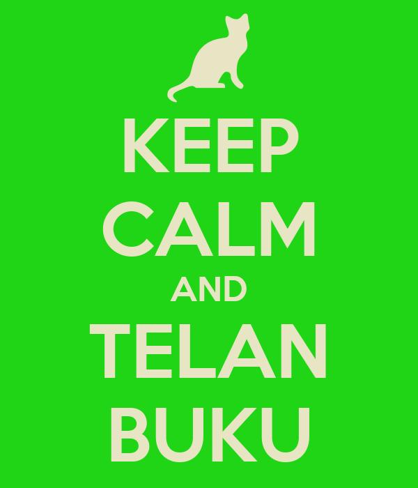 KEEP CALM AND TELAN BUKU
