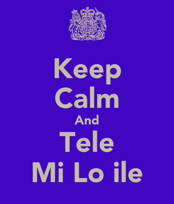 Keep Calm And Tele Mi Lo ile