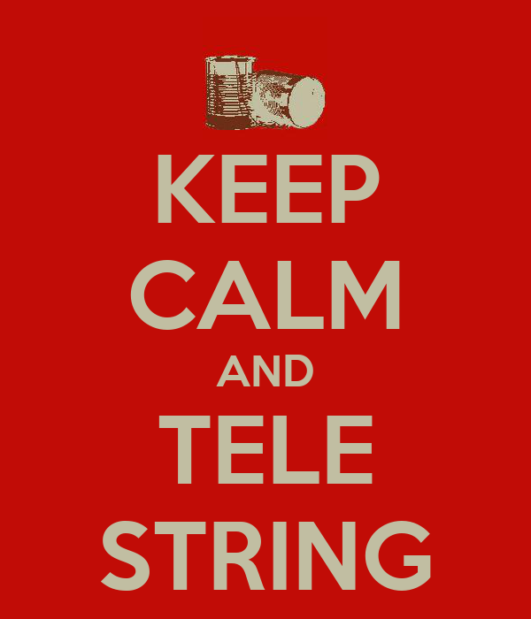 KEEP CALM AND TELE STRING