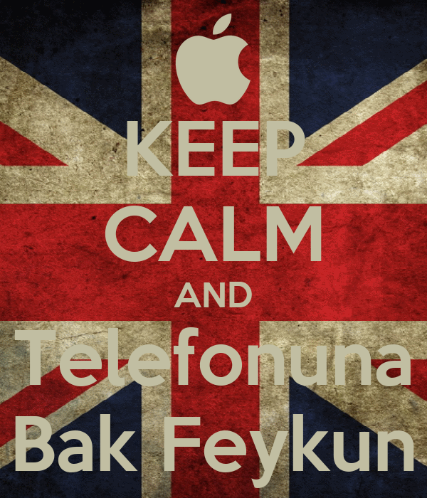 KEEP CALM AND Telefonuna Bak Feykun