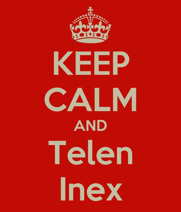 KEEP CALM AND Telen Inex