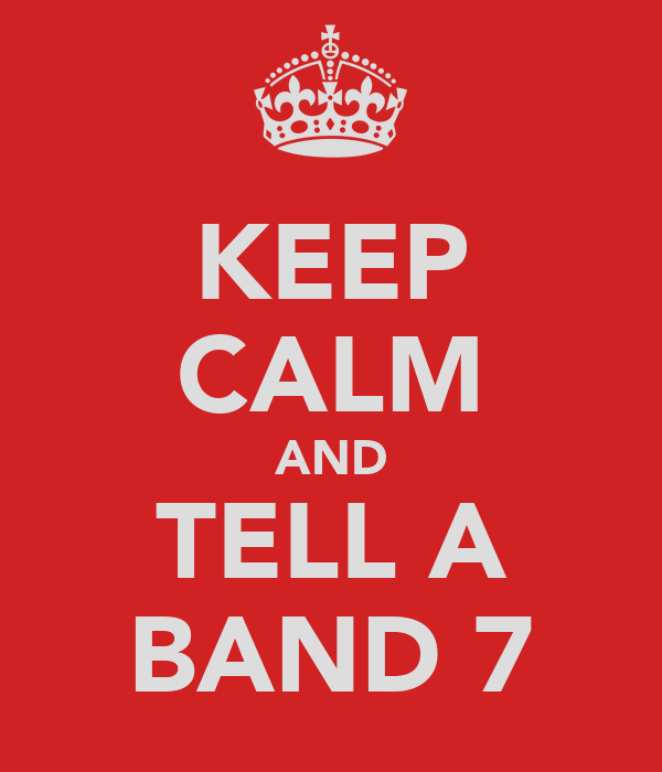 KEEP CALM AND TELL A BAND 7