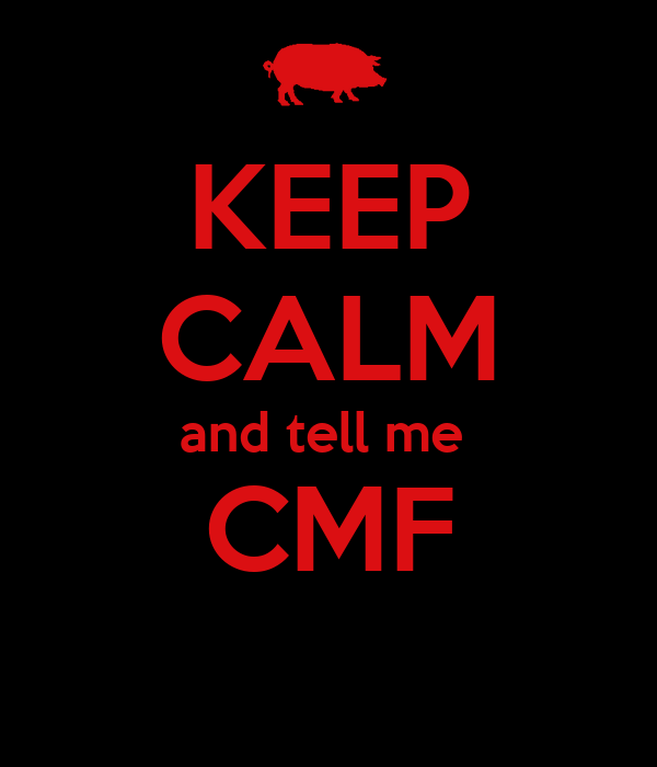 KEEP CALM and tell me  CMF