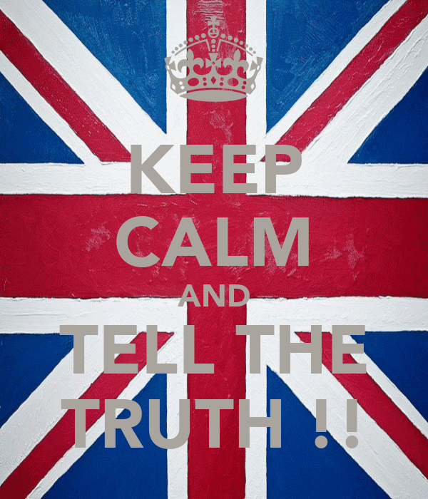 KEEP CALM AND TELL THE TRUTH !!