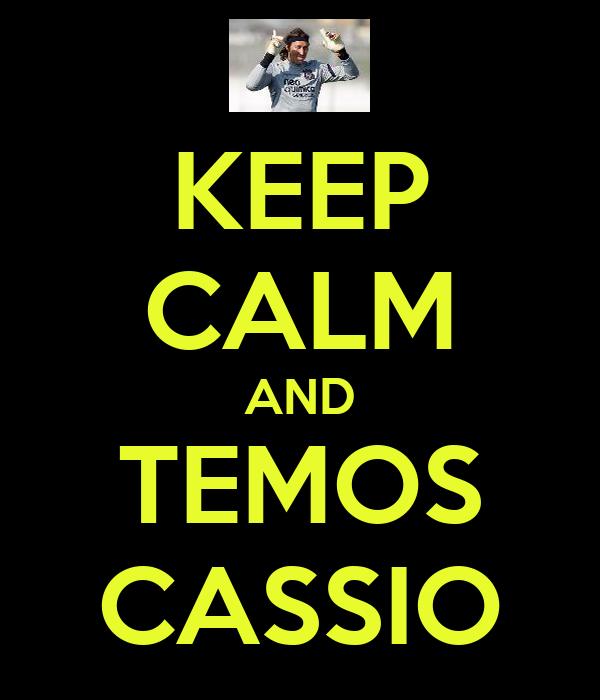 KEEP CALM AND TEMOS CASSIO