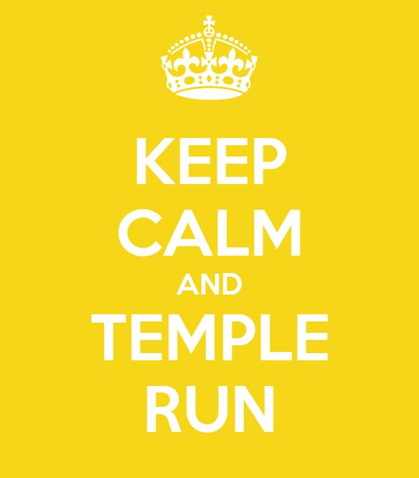 KEEP CALM AND TEMPLE RUN