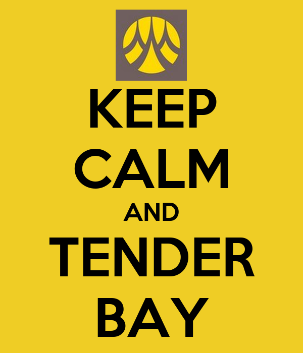 KEEP CALM AND TENDER BAY