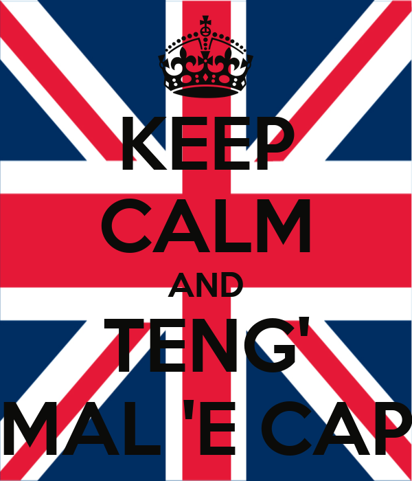 KEEP CALM AND TENG' MAL 'E CAP
