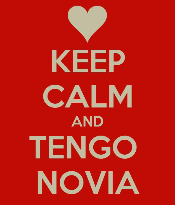 KEEP CALM AND TENGO  NOVIA