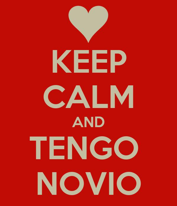 KEEP CALM AND TENGO  NOVIO