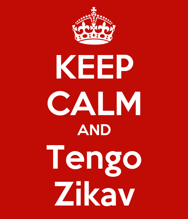 KEEP CALM AND Tengo Zikav