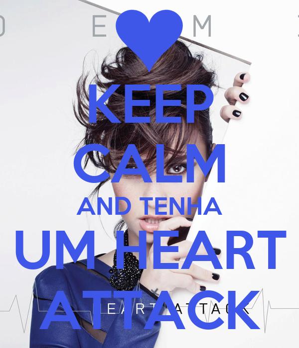 KEEP CALM AND TENHA UM HEART ATTACK
