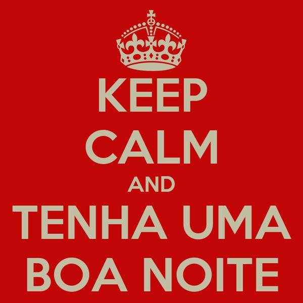 KEEP CALM AND TENHA UMA BOA NOITE