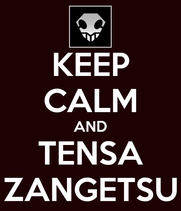 KEEP CALM AND TENSA ZANGETSU