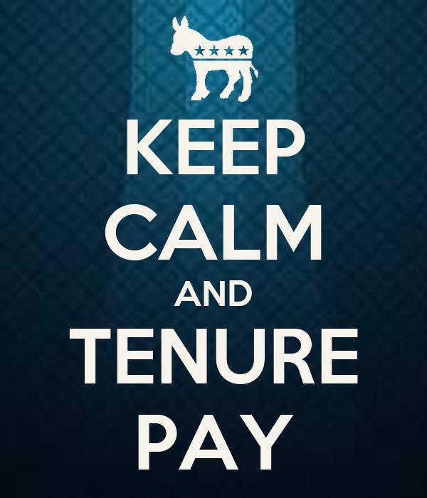 KEEP CALM AND TENURE PAY