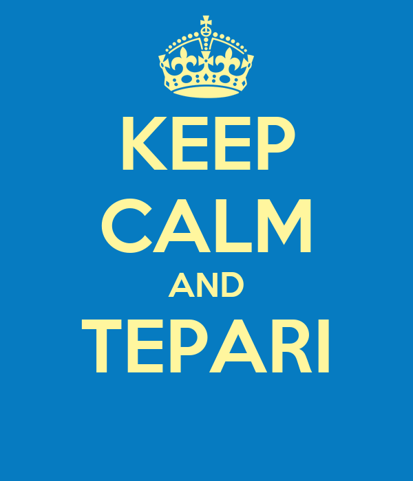 KEEP CALM AND TEPARI