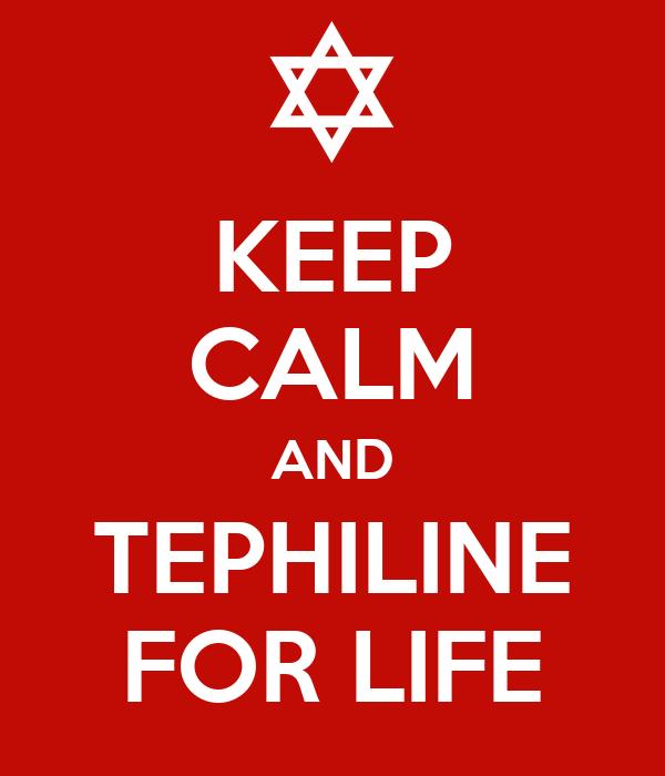 KEEP CALM AND TEPHILINE FOR LIFE