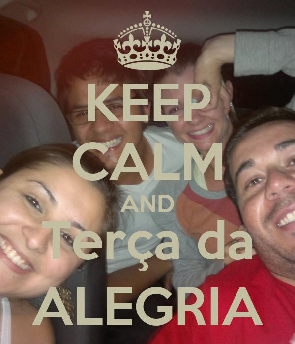 KEEP CALM AND Terça da ALEGRIA