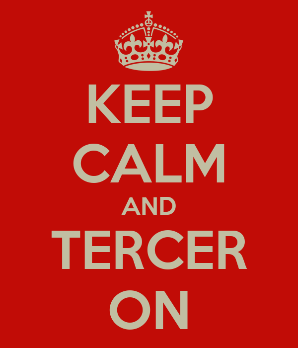 KEEP CALM AND TERCER ON