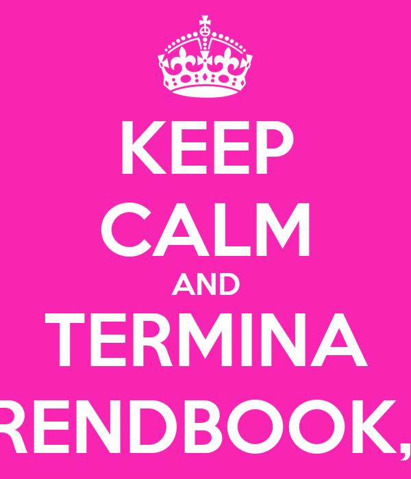 KEEP CALM AND TERMINA O TRENDBOOK, PA!