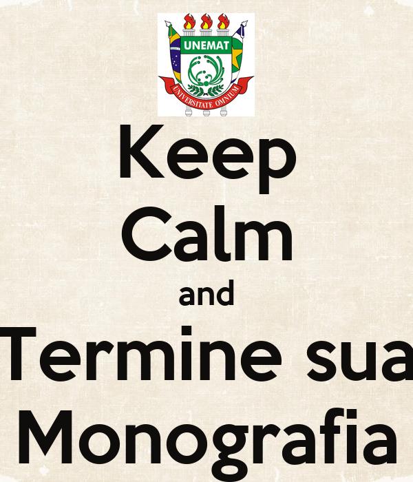 Keep Calm and Termine sua Monografia
