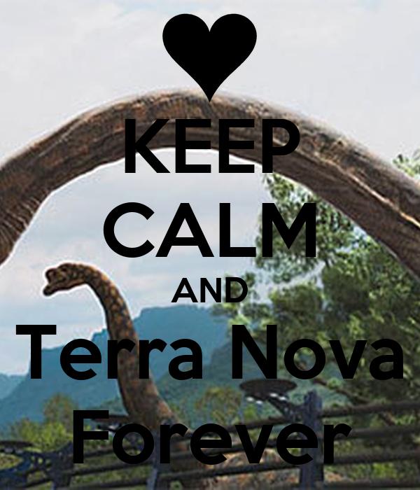 KEEP CALM AND Terra Nova Forever