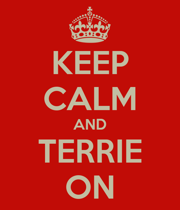 KEEP CALM AND TERRIE ON