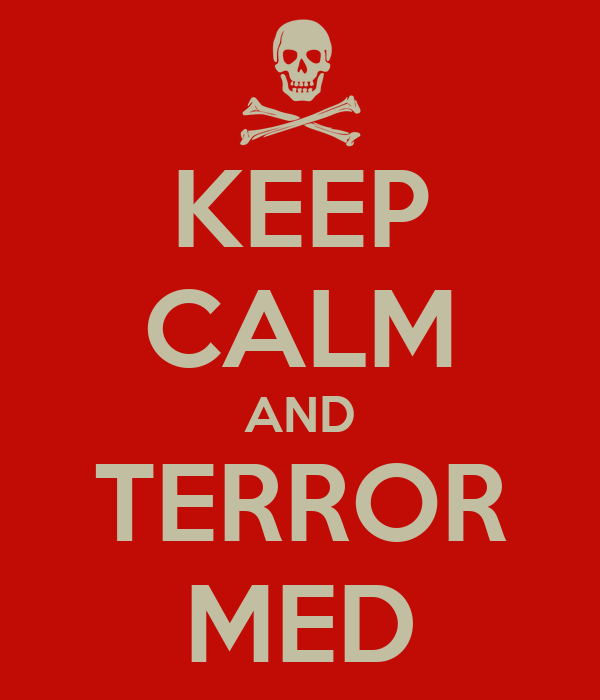 KEEP CALM AND TERROR MED