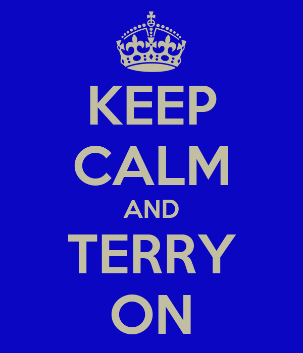 KEEP CALM AND TERRY ON