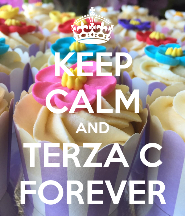 KEEP CALM AND TERZA C FOREVER