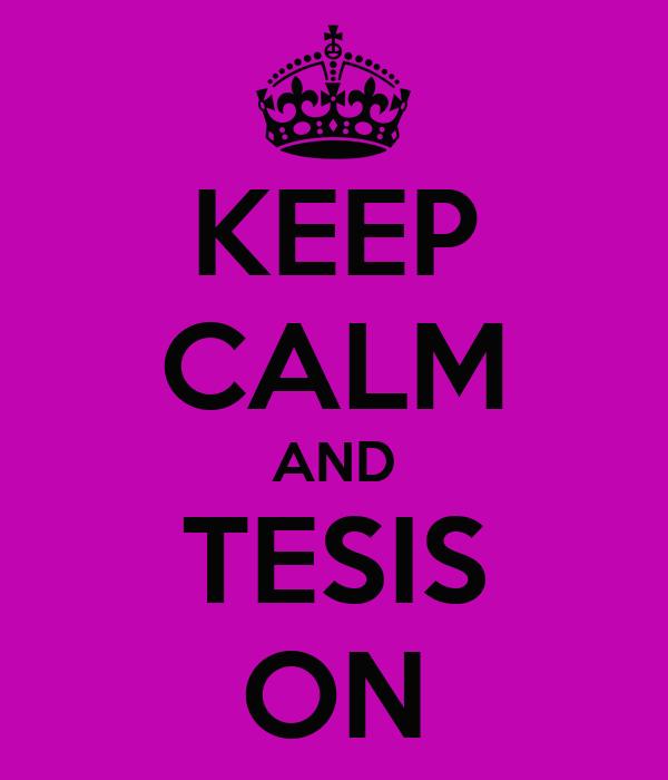 KEEP CALM AND TESIS ON