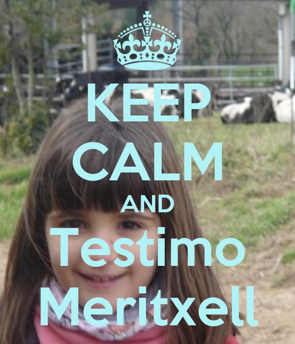 KEEP CALM AND Testimo Meritxell
