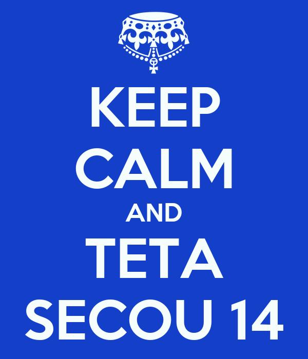 KEEP CALM AND TETA SECOU 14