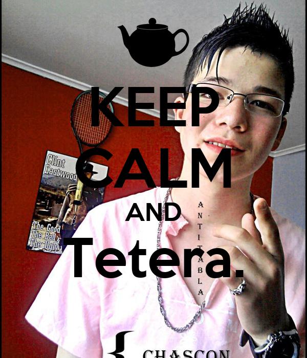 KEEP CALM AND Tetera.