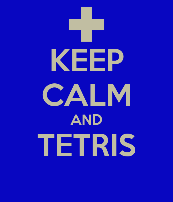 KEEP CALM AND TETRIS